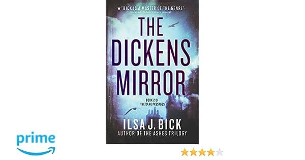 The Dickens Mirror Dark Passages The Dark Passages Ilsa Bick