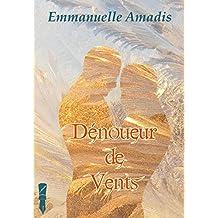 Dénoueur de Vents (French Edition)