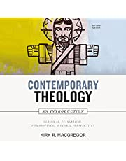 Contemporary Theology: An Introduction, Revised Edition: Classical, Evangelical, Philosophical, and Global Perspectives