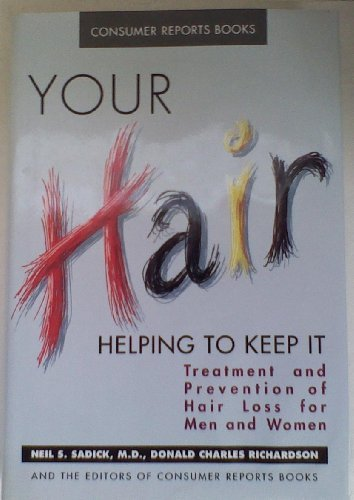 Your Hair: Helping to Keep It : Treatment and Prevention of Hair Loss for Men and Women from Brand: St Martins Pr