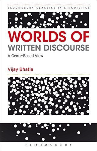 Worlds of Written Discourse: A Genre-Based View (Advances In Applied Linguistics)