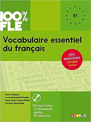100 Fle Vocabulaire Essentiel Du Francais Niv B1 Livre