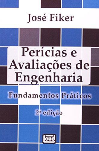Perícias e Avaliações de Engenharia. Fundamentos Práticos