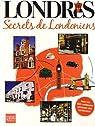Londres : Secrets de Londoniens par Greiner