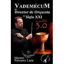 Vademecum del Director de Orquesta del Siglo XXI: Técnica NeuroDirectorial 3.0 (Spanish Edition)