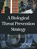 A Biological Threat Prevention Strategy, Carol Kuntz and Reynolds Salerno, 1442224738