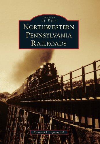 Northwestern Railroad Pacific (Northwestern Pennsylvania Railroads (Images of Rail))
