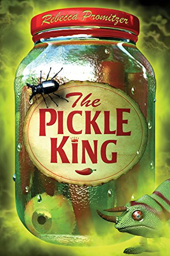 The Pickle King by [Promitzer, Rebecca]