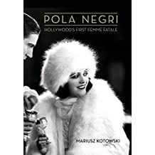 Pola Negri: Hollywood's First Femme Fatale (Screen Classics)