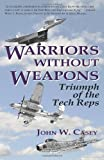 Warriors Without Weapons, John W. Casey, 1935354213