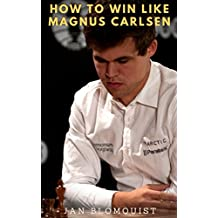 How To Play Like Magnus Carlsen