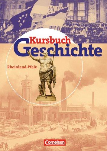 Kursbuch Geschichte - Bisherige Ausgabe - Rheinland-Pfalz: Von der Antike bis zur Gegenwart: Schülerbuch
