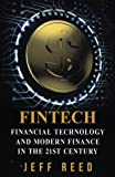 FinTech: Financial Technology and Modern Finance in the 21st Century