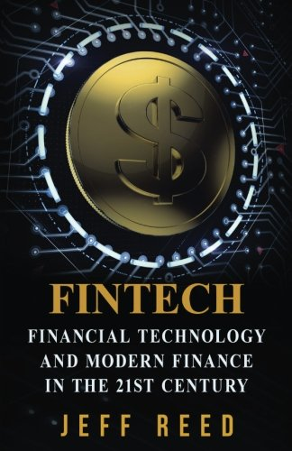 Fintech  Financial Technology And Modern Finance In The 21St Century