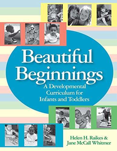 Beautiful Beginnings: A Developmental Curriculum for Infants and Toddlers