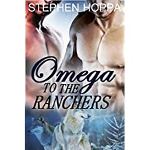 Omega to the Ranchers (Becoming Omega Book 1)