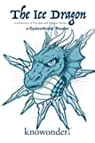 img - for The Ice Dragon (a DyslexiAssist Reader) (Volume 2) book / textbook / text book