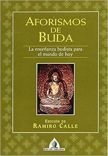 aforismos de buda la ensea anza budista para el mundo de hoy