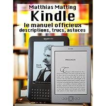 Kindle – le manuel officieux. Descriptions, trucs, astuces (French Edition)