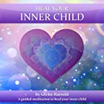 Heal Your Inner Child | Glenn Harrold FBSCH Dip C.H.
