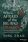 Who′s Afraid of the Big Bad Dragon?: Why China Has the Best (and Worst) Education System in the World