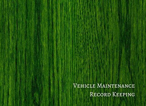 Vehicle Maintenance Record Keeping: Vehicle Maintenance Log