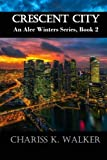 Crescent City (An Alec Winters Series) (Volume 2)