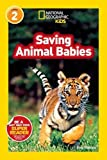 img - for National Geographic Readers: Saving Animal Babies book / textbook / text book