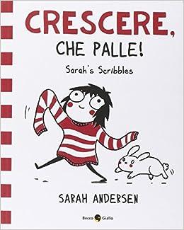 Paglialunga Ceramiche Prima Porta.Sarah S Scribbles Crescere Che Palle 1 Amazon It Sarah