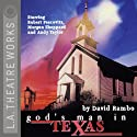 God's Man in Texas Performance by David Rambo Narrated by Robert Pescovitz, Morgan Sheppard, full cast