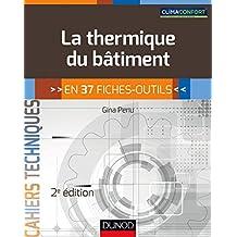 La thermique du bâtiment - 2e éd. : en 37 fiches-outils (Cahiers Techniques) (French Edition)