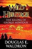 Wild Heritage, Douglas E. Waldron, 1630009709