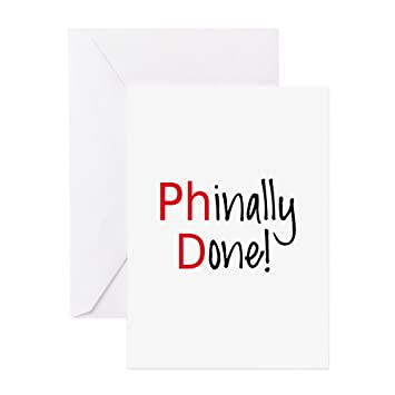 Cafepress Phinally Done Phd Graduate Greeting Cards Greeting