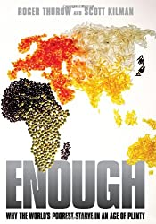 Enough: Why the World's Poorest Starve in an Age of Plenty (Hardback) - Common