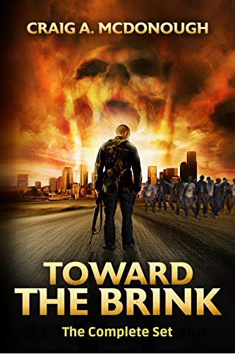 Toward the Brink The Complete Set: The Apocalyptic Survival Thriller: Books 1 -5 by [McDonough, Craig]