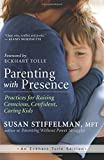 img - for Parenting with Presence: Practices for Raising Conscious, Confident, Caring Kids (An Eckhart Tolle Edition) book / textbook / text book