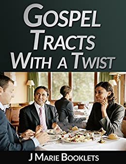 Gospel Tracts With a Twist #1 by [Booklets, J Marie]