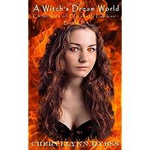 A Witch's Dream World (Chronicles of Elizabeth Fairbairn) (Volume 1)