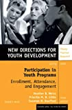 Participation in Youth Programs: Enrollment, Attendance, and Engagement : New Directions for Youth Development, No. 105