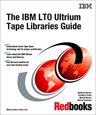 The IBM Lto Ultrium Tape Libraries Guide from IBM