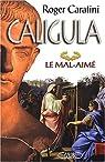 Caligula : Le mal-aimé par Caratini