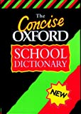 img - for CONCISE OXFORD SCHOOL DICTIONARY book / textbook / text book