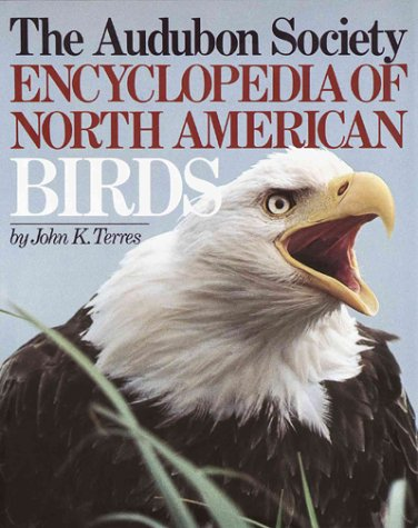 The Audubon Society Encyclopedia of North American Birds John K. Terres and Dean Amadon