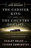 #8: The Cadaver King and the Country Dentist: A True Story of Injustice in the American South