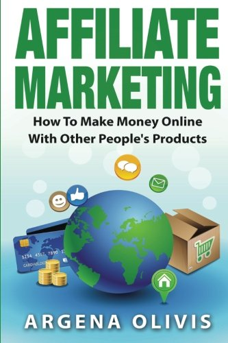 51660cII%2BXL - Affiliate Marketing: How To Make Money Online With Other People's Products