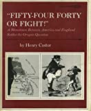 Fifty-Four Forty or Fight!, Henry Castor, 0531010074