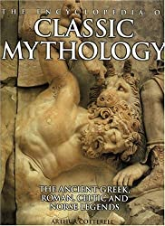The Encyclopedia of Classic Mythology: The Authoritative Reference to Ancient Greek, Roman, Celtic and Norse Legend (Practical Handbook)