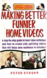 img - for Making Better, Funnier Home Videos book / textbook / text book