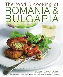 The food cooking of romania bulgaria ingredients and traditions the food cooking of romania bulgaria ingredients and traditions in over 65 recipes with 300 photographs silvena johan lauta 9781903141755 forumfinder Gallery