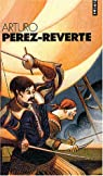 L'or du Roi ; Le soleil de Breda ; Les bûchers de Bocanegra ; Le capitaine Alatriste par Pérez-Reverte
